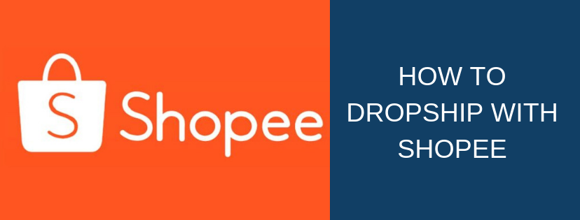 HOW TO DROPSHIP WITH SHOPEE