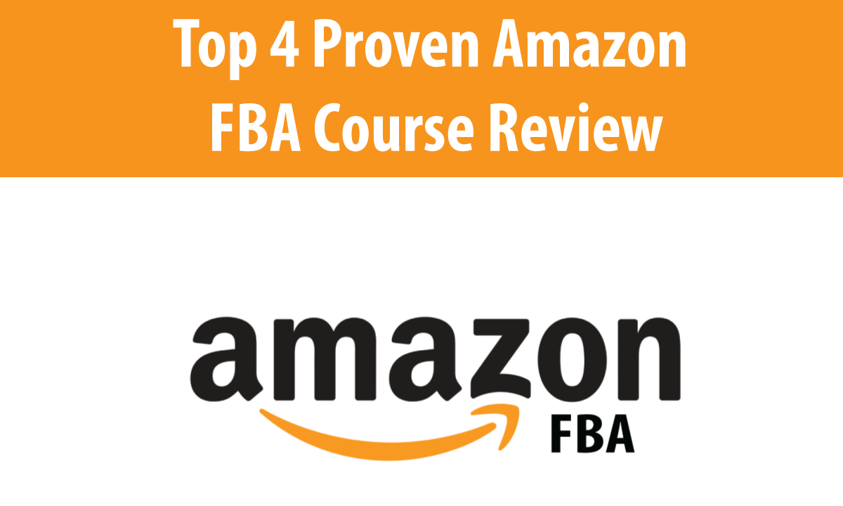 Top 4 Proven Amazon FBA Course Review