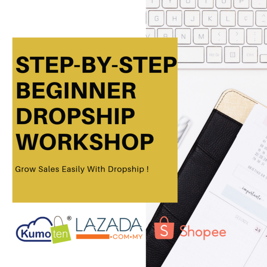 Kumoten Lazada, shopee dropshipping Workshop Malaysia.