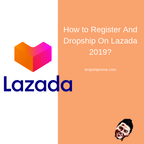How to Register And Dropship On Lazada 2019?