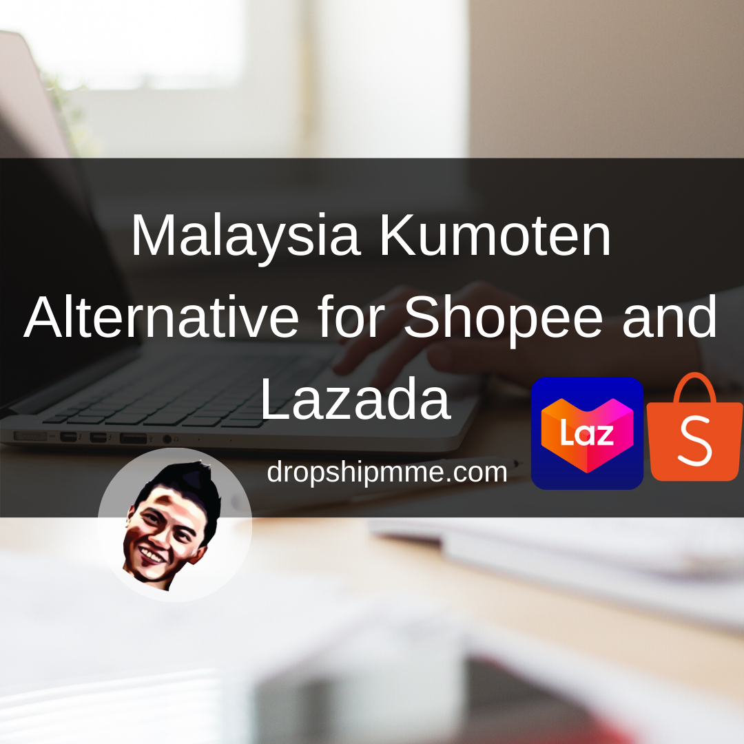 Malaysia Kumoten Alternative for Shopee and Lazada