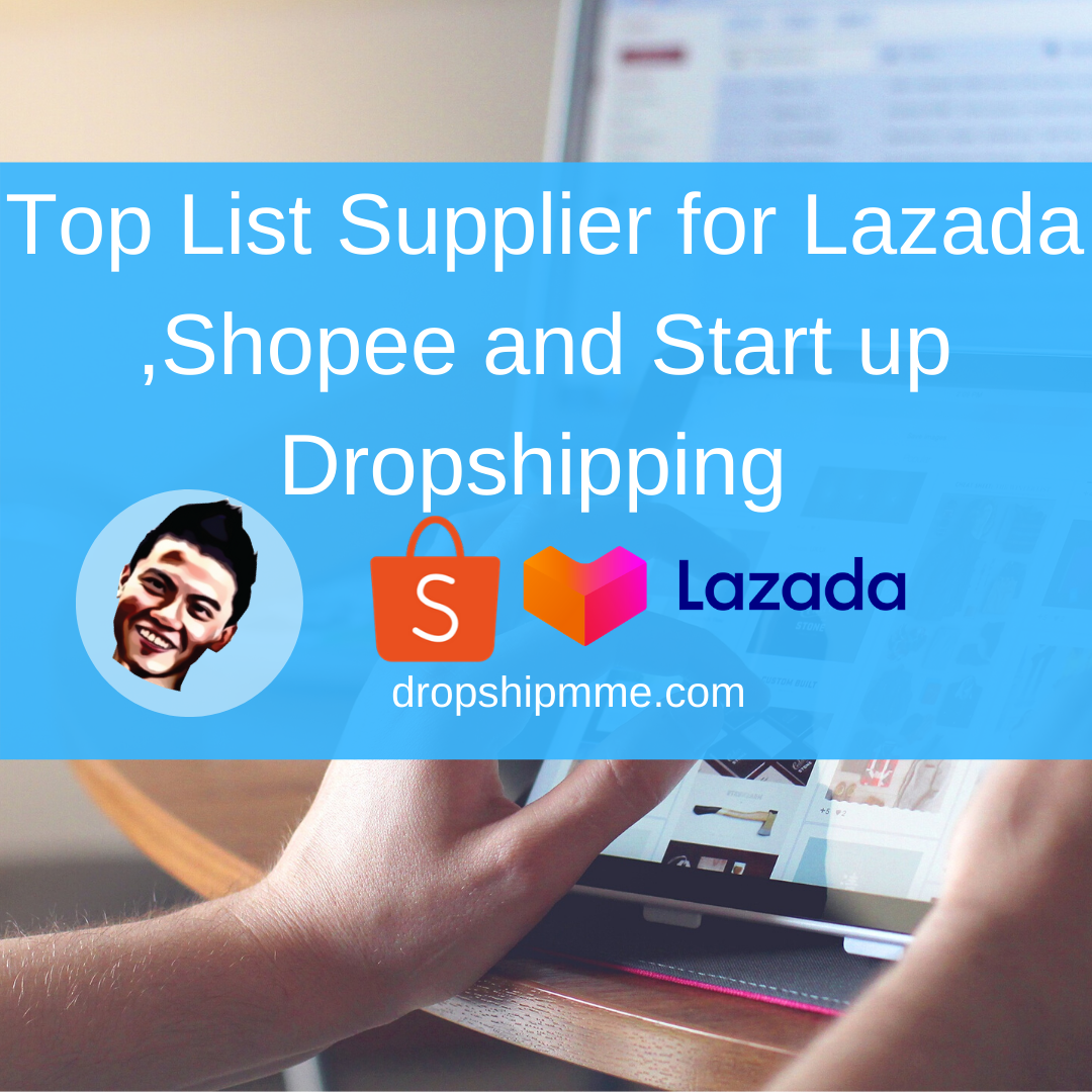 Top List Supplier for Lazada ,Shopee and Start up Dropshipping