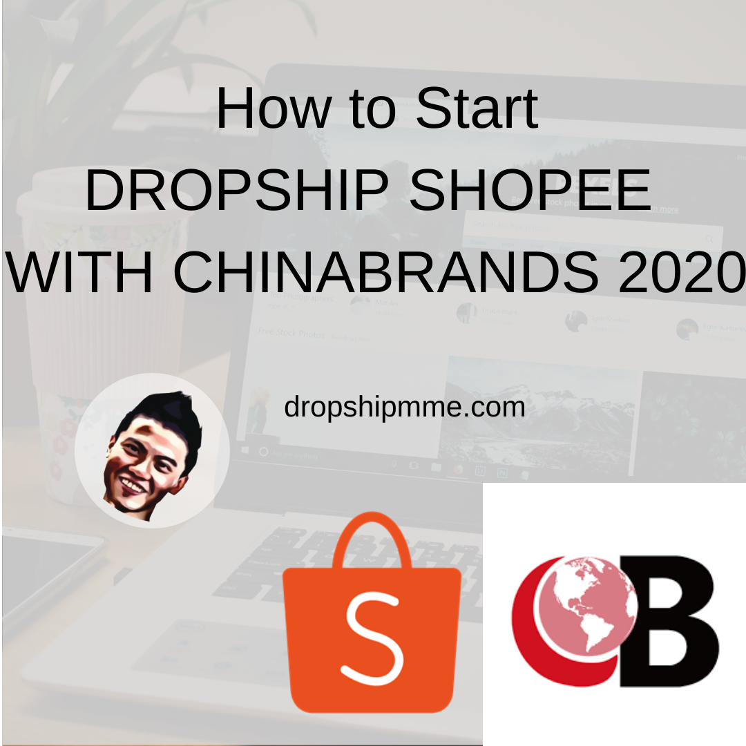 How to DROPSHIP SHOPEE WITH CHINABRANDS 2020