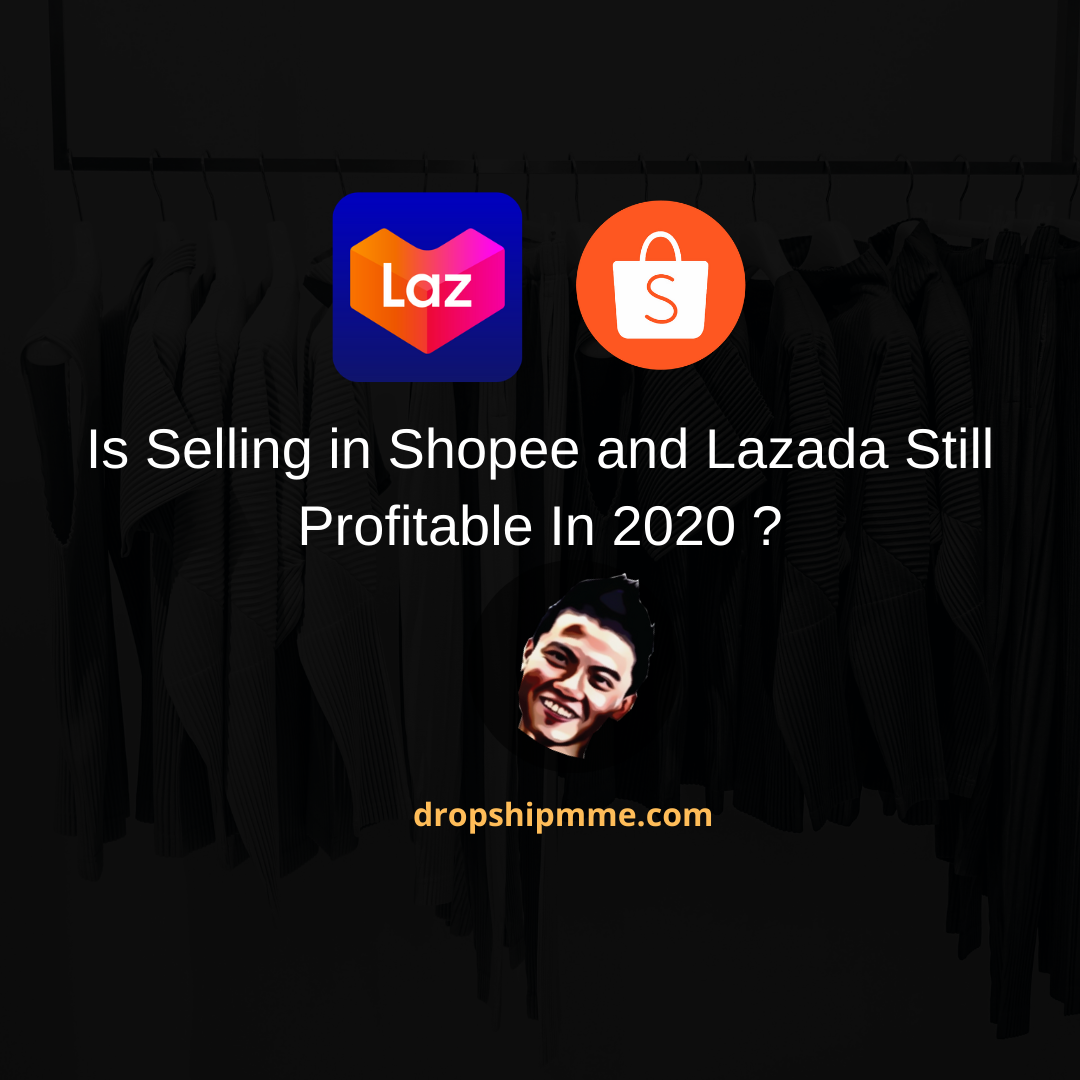 Is Selling in Shopee and Lazada Still Profitable In 2020 ?