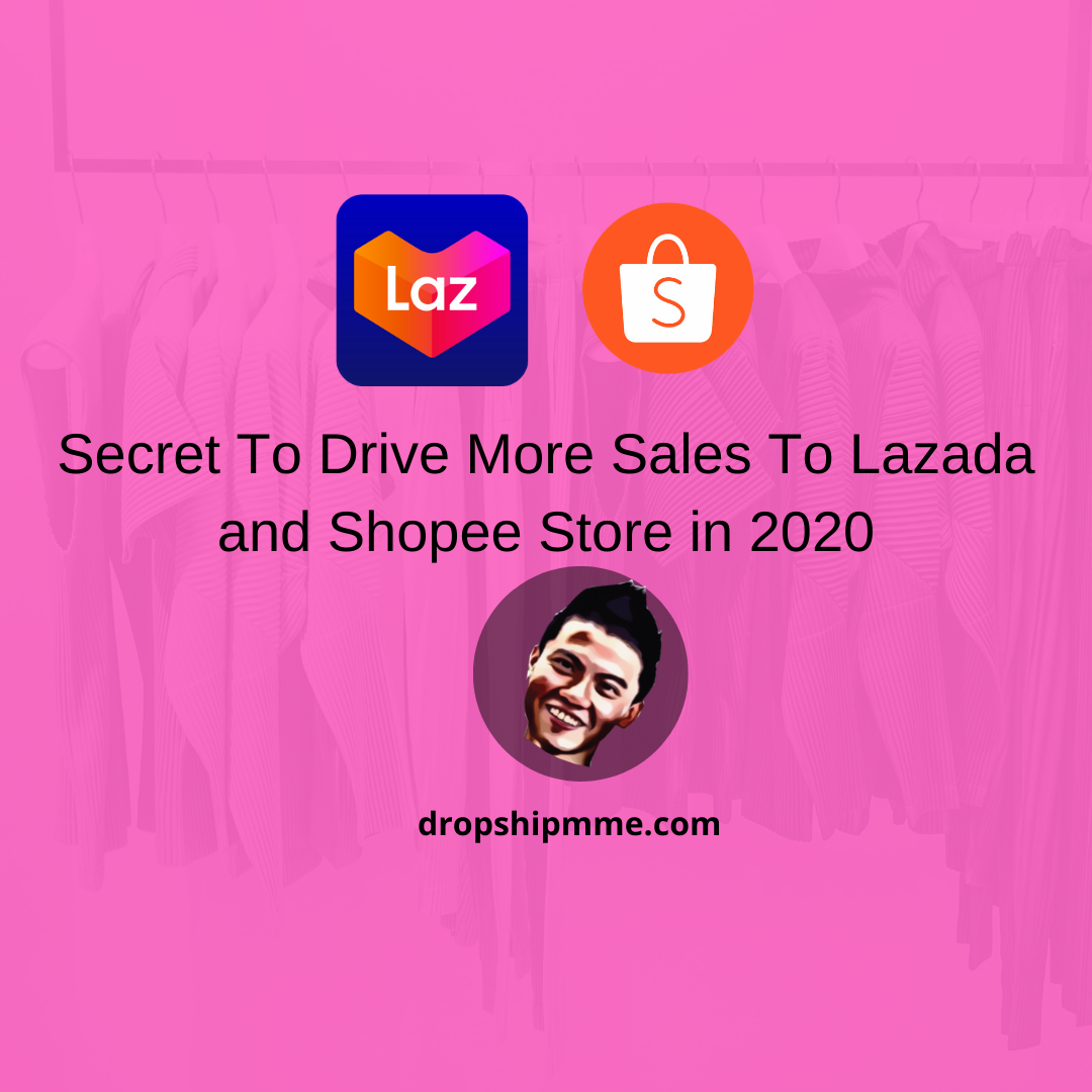 Secret To Drive More Sales To Lazada and Shopee Store in 2020