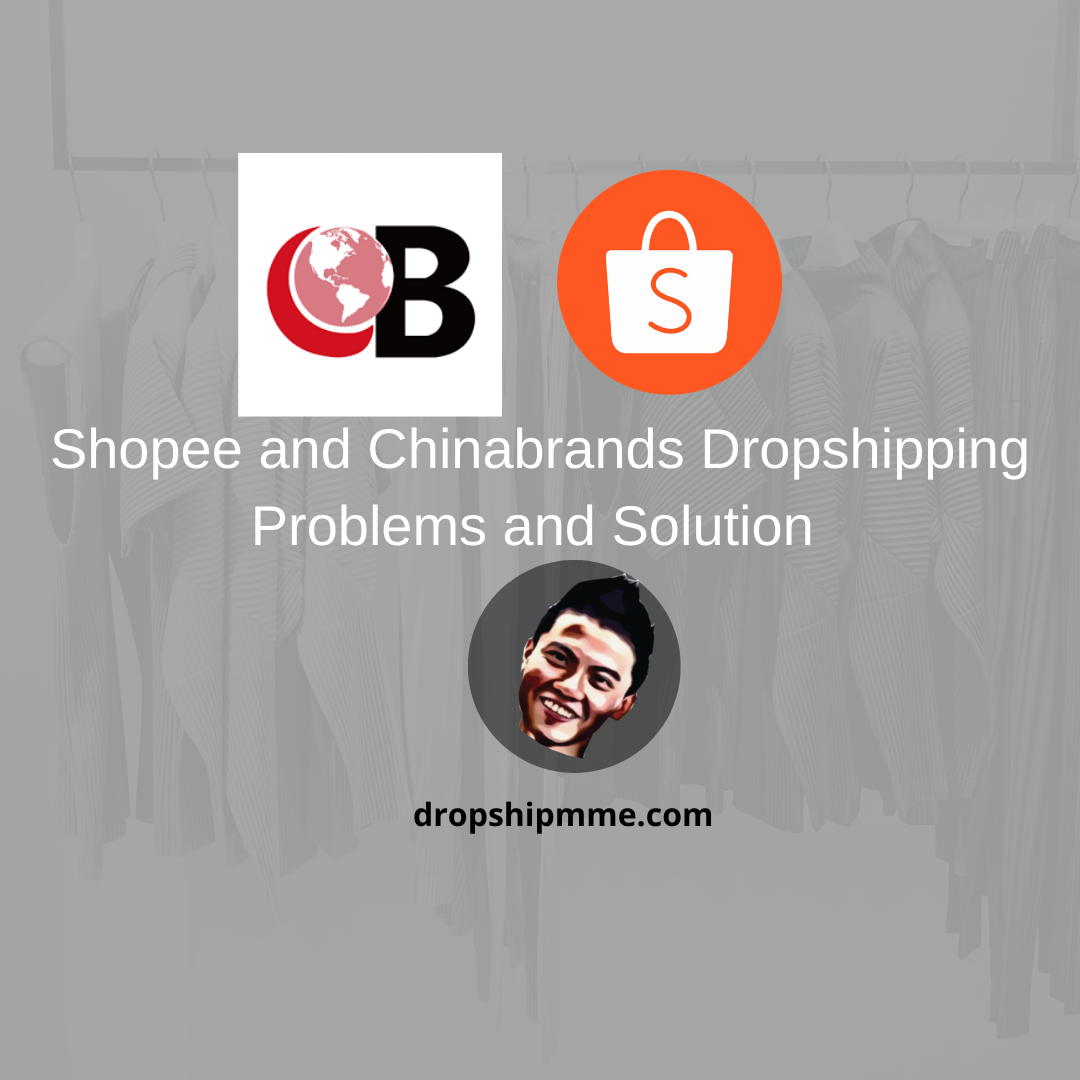 Shopee and Chinabrands Dropshipping Problems and Solution