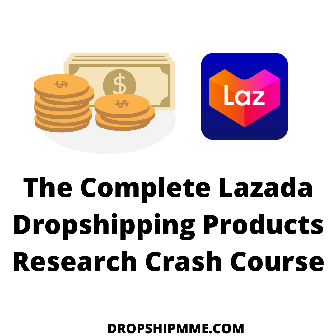 The Complete Lazada Dropshipping Products Research Crash Course