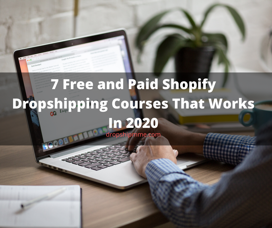 7 Free and Paid Shopify Dropshipping Courses That Works In 2020