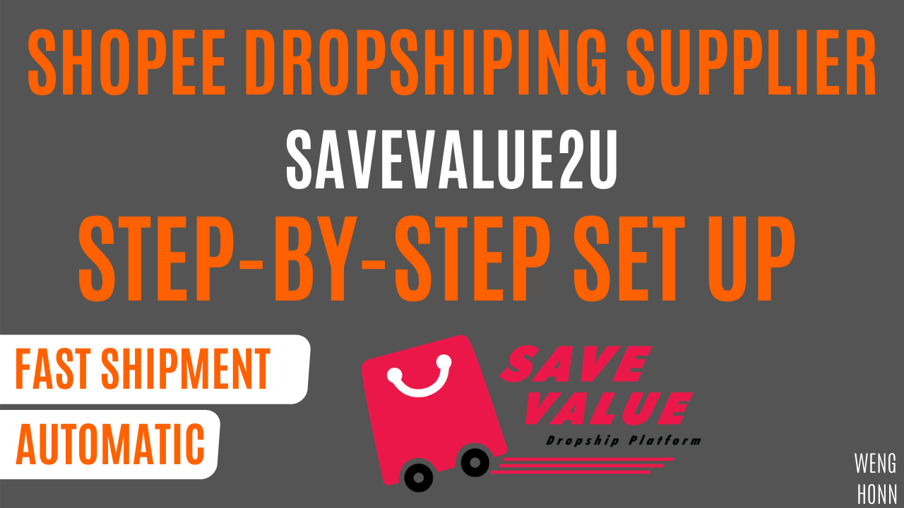 SHOPEE DROPSHIPPING SUPPLIER SAVEVALUE2U STEP BY STEP SET UP FOR AUTOMATIC DROPSHIPPING