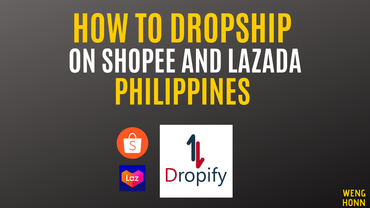 HOW TO DROPSHIP ON SHOPEE AND LAZADA IN PHILIPPINES USING DROPIFY