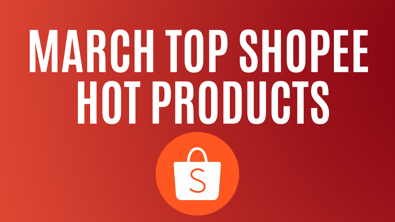March 2021 Shopee Malaysia Top Selling Hot Products